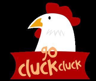 Go Cluck Cluck!